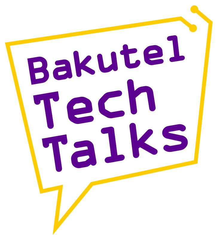 bakutel, bakutel 2018, bakutel tech talks, bakutel tech talks 2018
