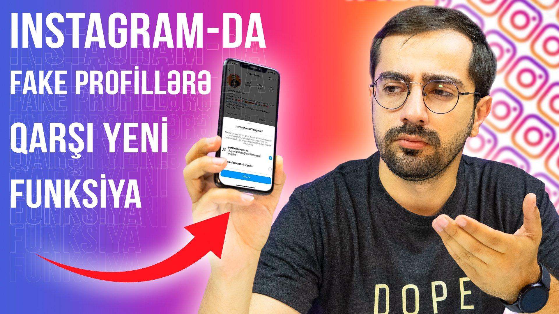 Instagram-da yeni funksiya - Fake profillərlə təqib bloklanacaq (VİDEO)