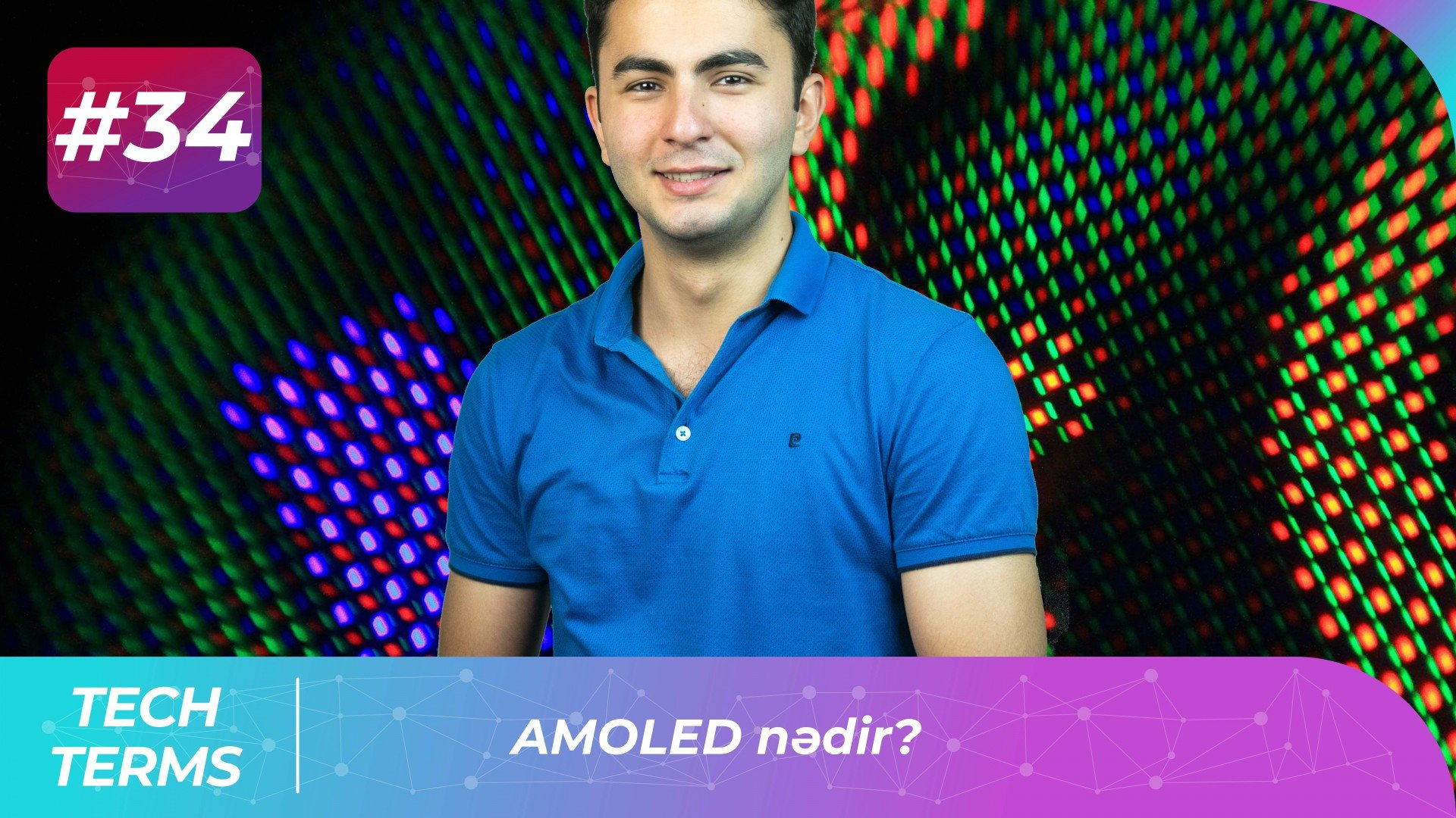 Amoled nədir? Amoled Ekranlar | Tech-Terms #34