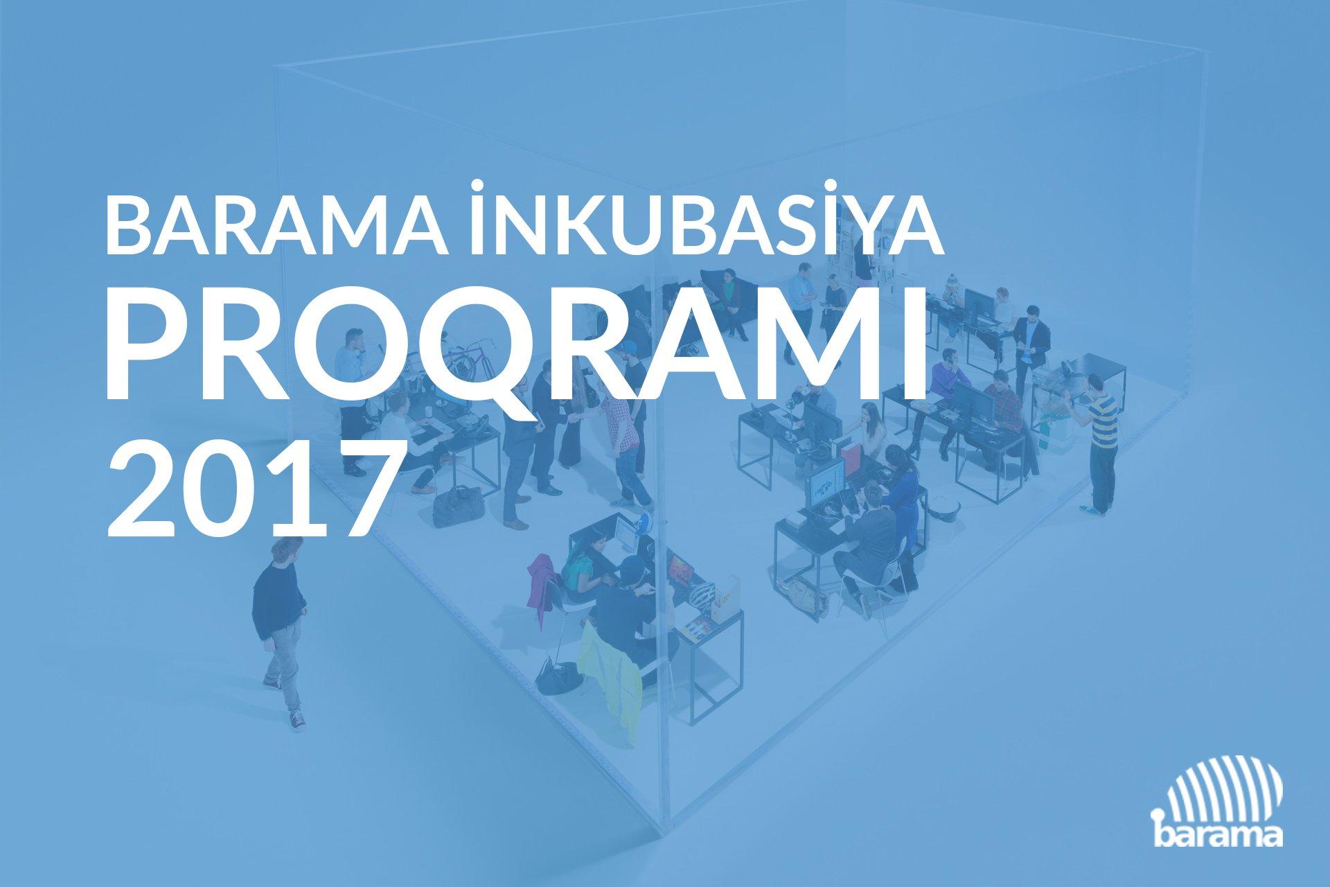 'Barama İnnovasiya və Sahibkarlıq Mərkəzi' startaplar üçün yeni inkubasiya proqramı elan edir (Sonda 5000 AZN - lik xidmət müqaviləsi)