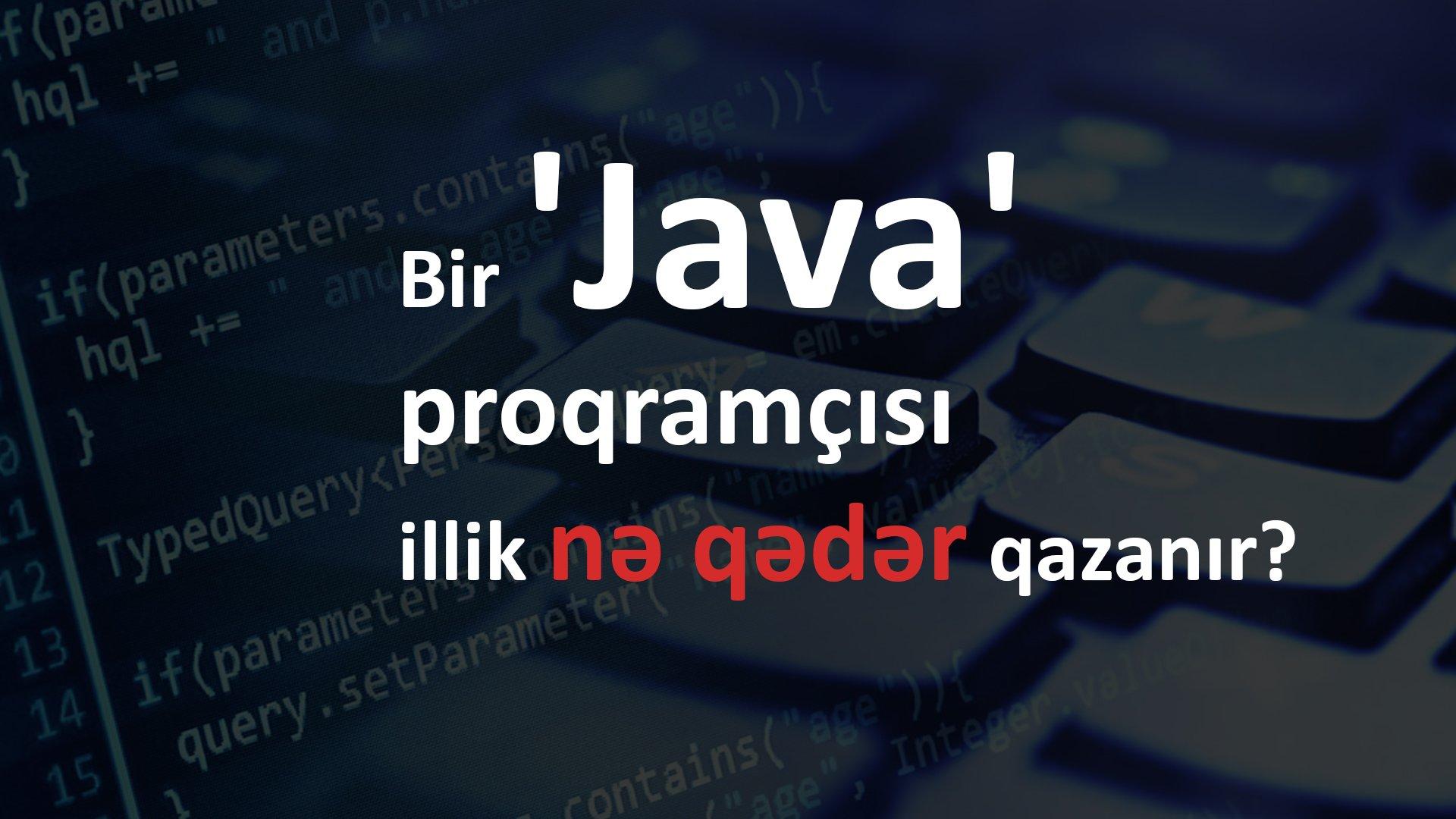 Bir 'Java' proqramçısı illik nə qədər qazanır?  Necə 'Java' proqramçısı ola bilərəm?