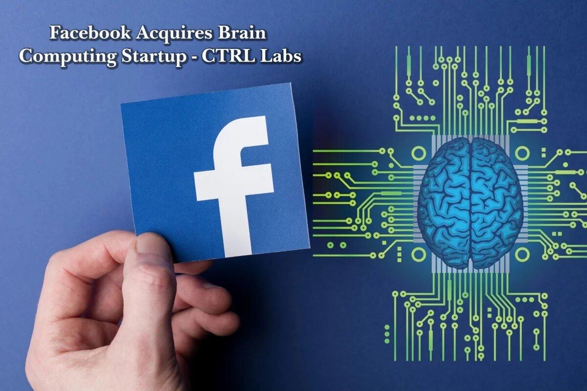 Facebook şüur gücü ilə kompüteri idarə etməyə imkan verən texnologiyanı hazırlayan startapı aldı