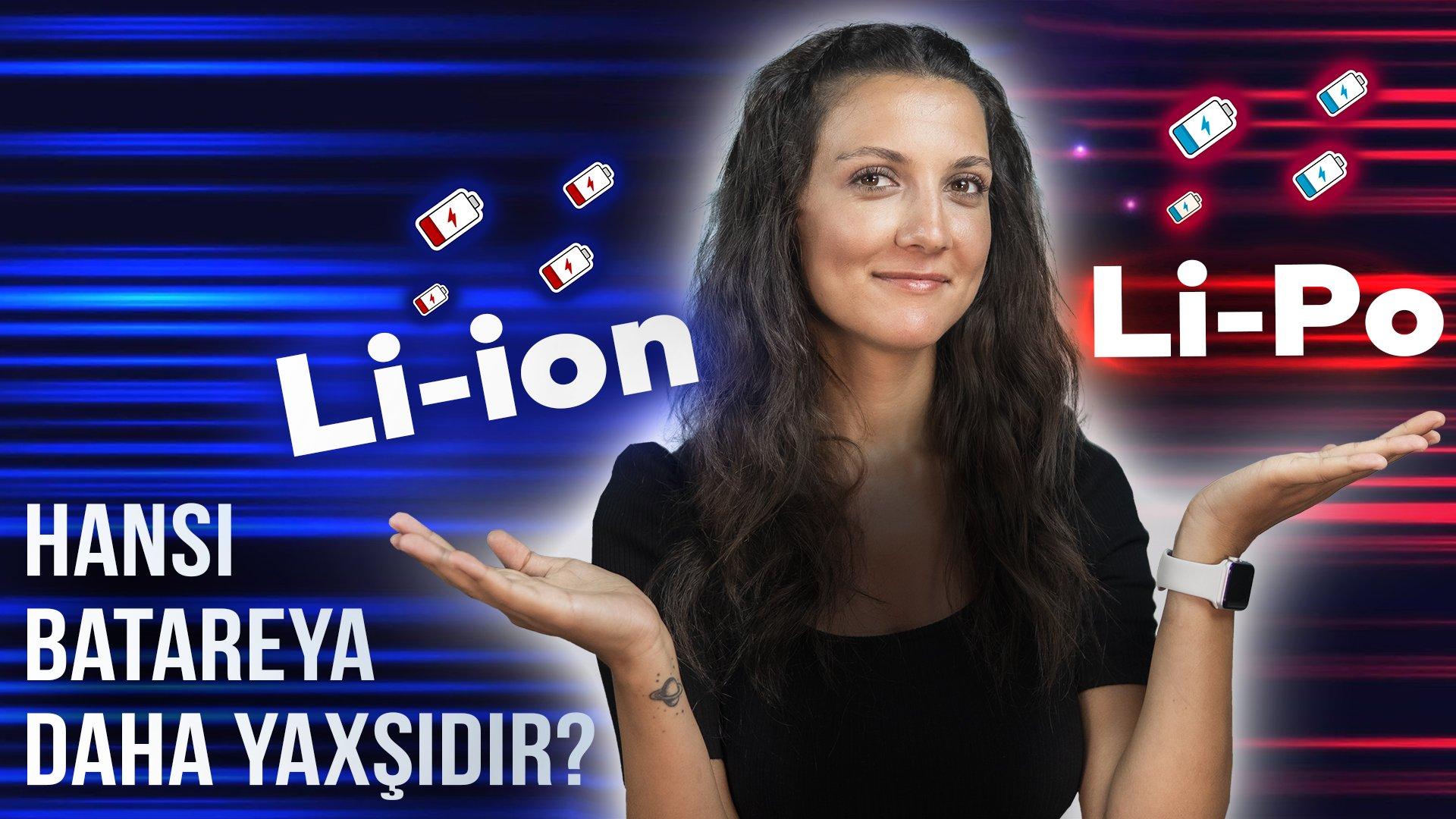 Hansı batareya daha yaxşıdır? Li-ion vs Li-Po