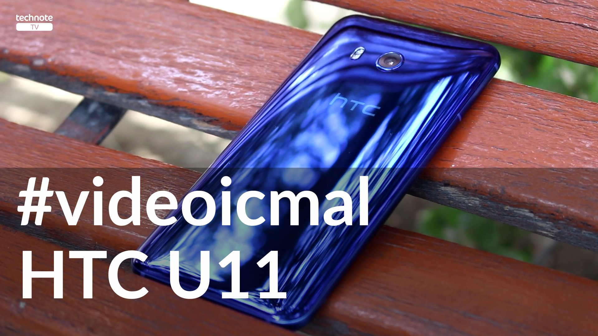 HTC U11 - Video İcmal
