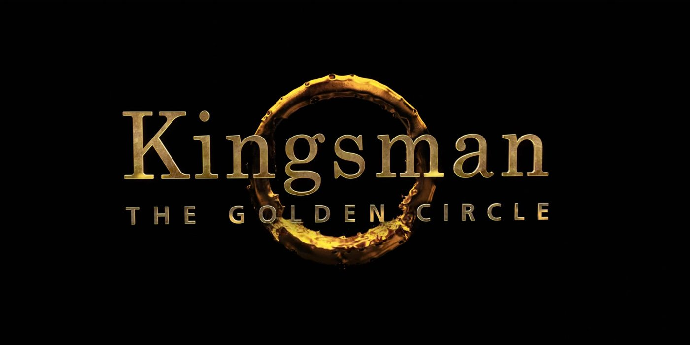 KINGSMAN THE GOLDEN CIRCLE FİLMİ,KINGSMAN THE GOLDEN CIRCLE FİLMİ HAQQINDA MƏLUMATLAR,KINGSMAN THE GOLDEN  CIRCLE FİLMİNİN ÇIXIŞ TARİXİ