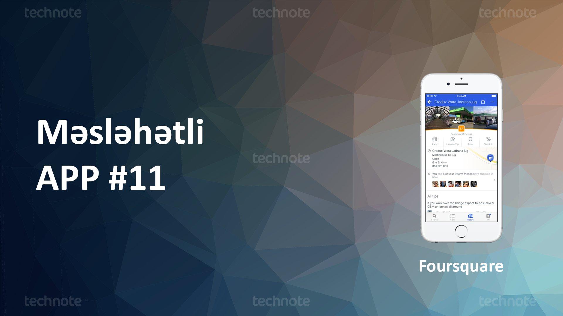 Məsləhətli App #11: 'Foursquare' - Ən yaxşı şəhər bələdçisi (İCMAL)