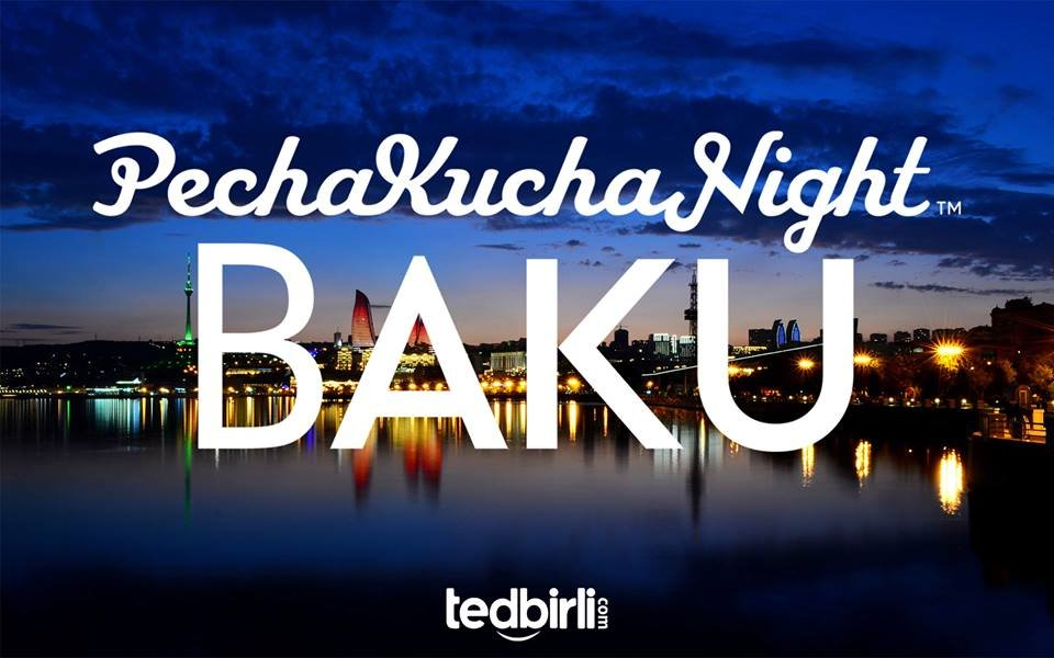 Pecha Kucha Night, Pecha Kucha Night Baku, Pecha Kucha Night tedbiri, tedbirli.com